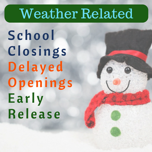 Weather Related School Closings-Delays-Early Release